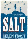 Salt: A Story of Friendship in a Time of War - Helen Frost