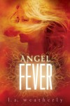 Angel Fever - L.A. Weatherly