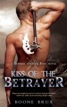 Kiss of the Betrayer - Boone Brux