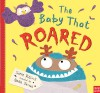 The Baby That Roared - Simon Puttock, Nadia Shireen