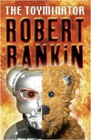 The Toyminator - Robert Rankin