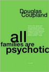 All Families Are Psychotic -