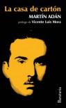 La casa de carton - Martín Adán, Vicente Luis Mora