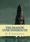 The Shadow Over Innsmouth - H.P. Lovecraft