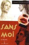 Sans Moi: A Novel - Marie Desplechin