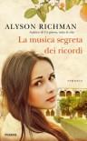 La musica segreta dei ricordi - Alyson Richman