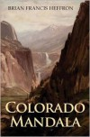 Colorado Mandala - Brian Heffron