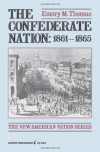 The Confederate Nation, 1861-1865 - Emory M. Thomas