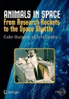 Animals in Space: From Research Rockets to the Space Shuttle - Colin Burgess, Chris Dubbs