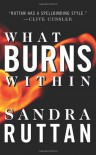 What Burns Within - Sandra Ruttan