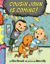 Cousin John Is Coming! - Elise Broach, Nate Lilly