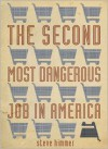 The Second Most Dangerous Job in America - Steve Himmer