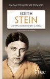 Edith Stein. Un'ebrea testimone per la verità (Biblioteca universale cristiana) - Maria Cecilia del Volto Santo