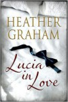 Lucia in Love - Heather Graham