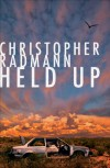 Held Up - Christopher Radmann