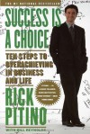 Success Is a Choice: Ten Steps to Overachieving in Business and Life - Rick Pitino, Bill Reynolds