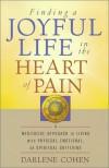 Finding a Joyful Life in the Heart of Pain - Darlene Cohen