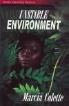 Unstable Environment - Marcia Colette