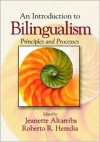 An Introduction to Bilingualism: Principles and Processes - Jeanette Altarriba