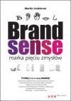 Brand Sense - Marka Pięciu Zmysłów - Martin Lindstrom