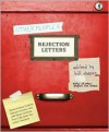 Other People's Rejection Letters: Relationship Enders, Career Killers, and 150 Other Letters You'll Be Glad You Didn't Receive - Bill Shapiro