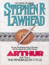 Arthur: Book Three of the Pendragon Cycle - Stephen R. Lawhead
