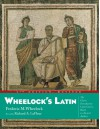 Wheelock's Latin, 6th Edition Revised (The Wheelock's Latin) - Frederic M. Wheelock;Richard A. LaFleur