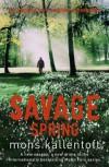 Savage Spring - Mons Kallentoft, Neil Smith
