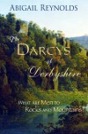 The Darcys of Derbyshire: A Pride & Prejudice Variation - Abigail Reynolds