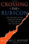 Crossing the Rubicon: The Decline of the American Empire at the End of the Age of Oil - Michael C. Ruppert, Catherine Austin Fitts