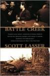 Battle Creek - Scott Lasser