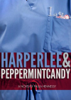Harper Lee and Peppermint Candy - Paula Hennessy