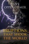 Eruptions that Shook the World - Clive Oppenheimer