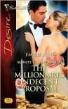 The Millionaire's Indecent Proposal (Silhouette Desire #1804) - Emilie Rose
