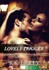 Lovely Trigger (Tristan & Danika #3) - R.K. Lilley