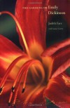 The Gardens of Emily Dickinson - Judith Farr, Louise Carter