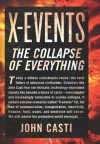 X-Events: The Collapse of Everything - John L. Casti