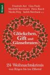 Glöckchen, Gift und Gänsebraten - Johannes Engelke