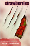Strawberries - Justin Cawthorne