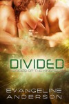 Divided (Brides of the Kindred, #10) - Evangeline Anderson, Barb Rice, Reese Dante