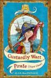 Custardly Wart: Pirate (Third Class) (History Of Warts) - Alan MacDonald, Mark   Beech