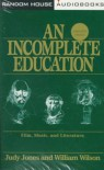 An Incomplete Education: (New Edition) - Judy Jones