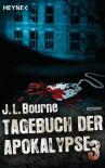 Tagebuch der Apokalypse 3 : Roman - J.L. Bourne, Ronald M. Hahn