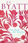 Das Buch Der Kinder - A.S. Byatt, Melanie Walz