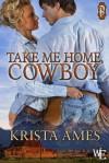 Take Me Home, Cowboy - Krista Ames