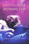 Nothing More, Nothing Less - Ashley Dukart