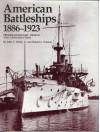 American Battleships, 1886-1923: Predreadnought Design and Construction - John C. Reilly Jr.