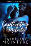 Captivating Melody (Discord's Desire #1) - Katherine McIntyre