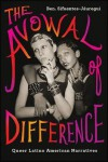 The Avowal of Difference: Queer Latino American Narratives - Ben Sifuentes-Jáuregui
