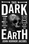 This Dark Earth - John Hornor Jacobs